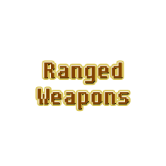Range Weapons